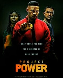 Project Power Starring Jamie Foxx Joseph Gordon Levitt and Dominique Fishback