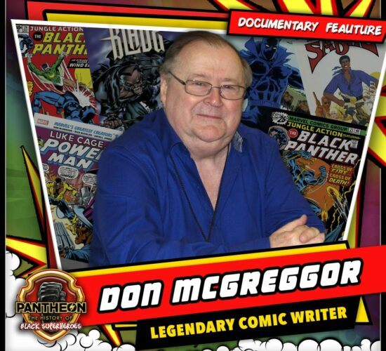 Were Officially Counting Don McGregor Amongst The Most Influential Writers in Coming History SALUTE I would like them to capt